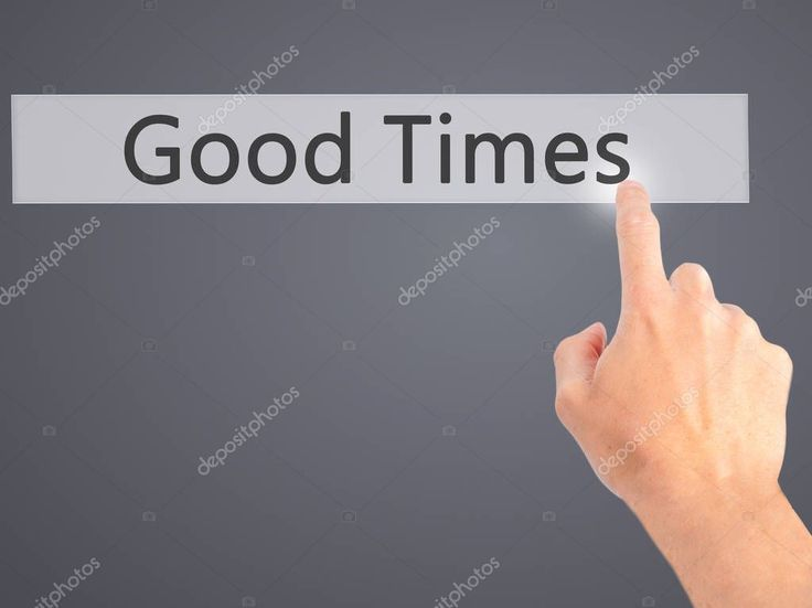 Good Times Hand Pressing Button Blurred Background Concept Business Technology