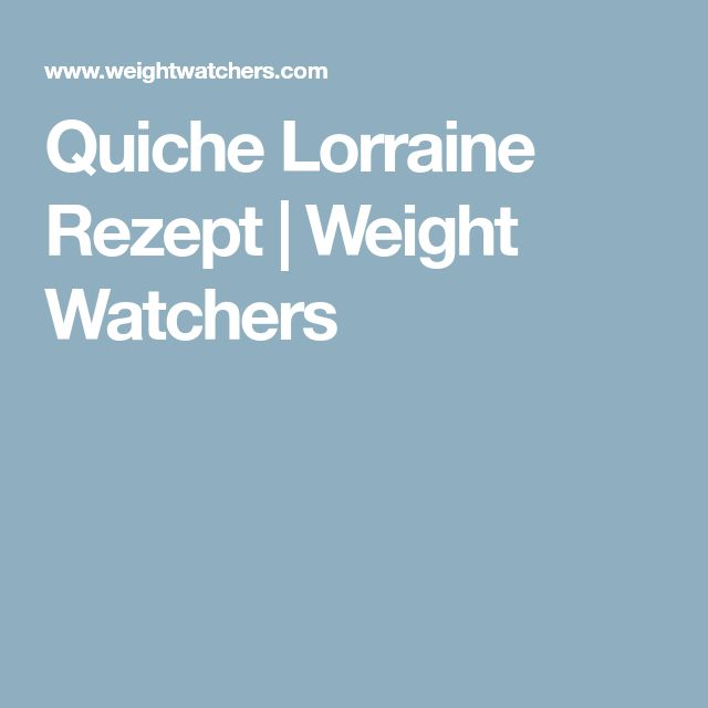 Quiche Lorraine Rezept | Weight Watchers
