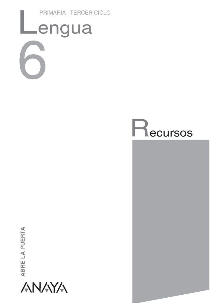 Evaluaciones, Refuerzo, Ampliación, Soluciones. Lengua Anaya 6º Abre la Puerta