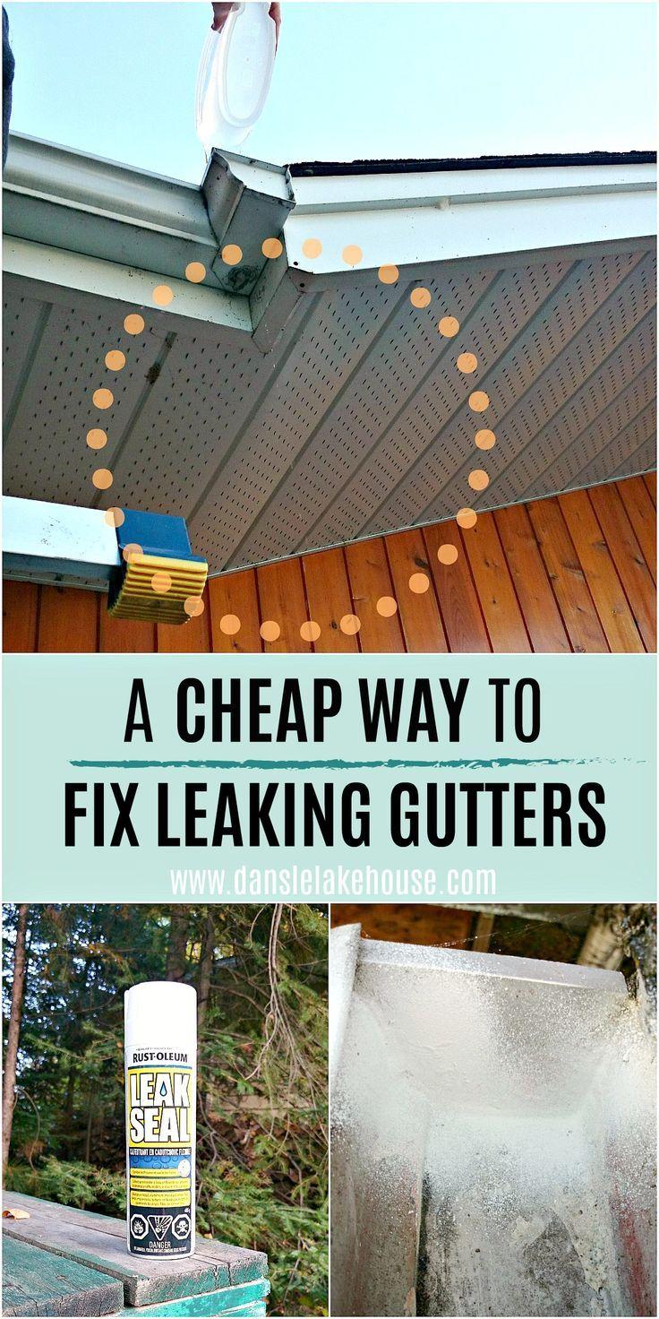 Cheap Way To Fix Leaking Gutters Dans Le Lakehouse Gutters Diy Gutters Home Diy