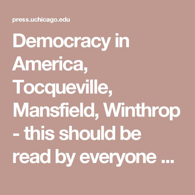 Democracy in America, Tocqueville, Mansfield, Winthrop - this should be read by everyone who wants to restore America to its original purpose