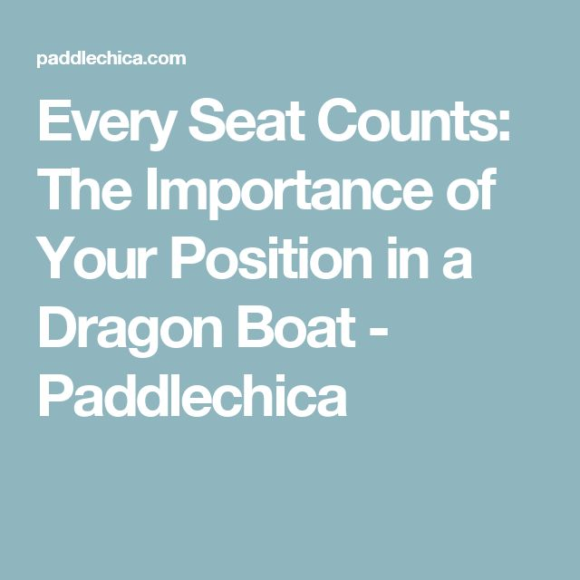 Every Seat Counts: The Importance of Your Position in a Dragon Boat - Paddlechica