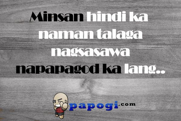Pogi Love Quotes and Hugot - Papogi a collections of Tagalog Love Quotes Online | Sad Tagalog Quotes