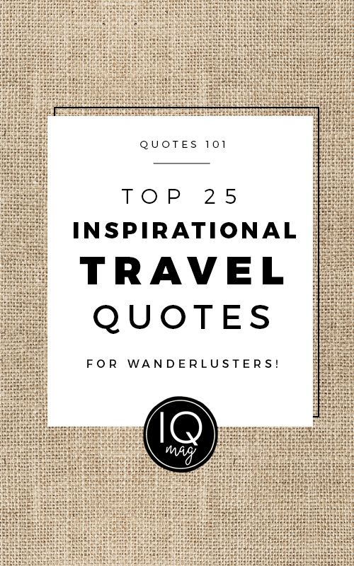 Inspirational Quotes About Travel - Visit us at InspirationalQuotesMagazine.com for the best inspirational quotes!