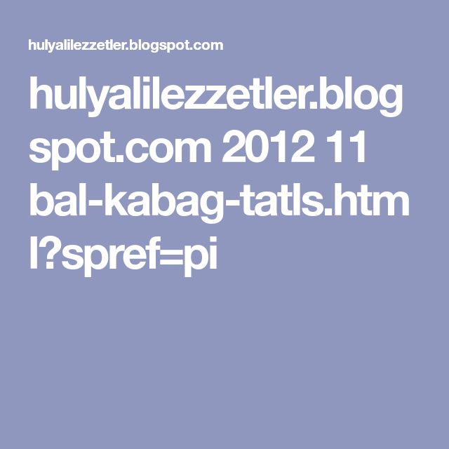 hulyalilezzetler.blogspot.com 2012 11 bal-kabag-tatls.html?spref=pi