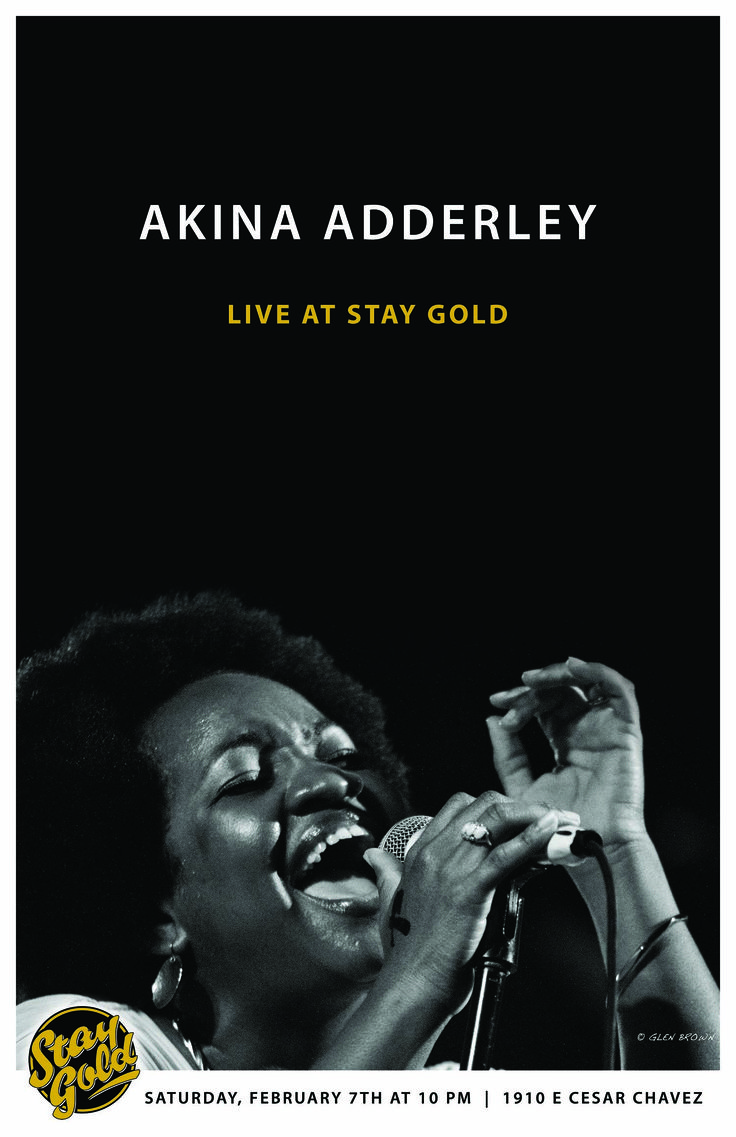 STAY GOLD, GO EAST WITH AKINA ADDERLEY AND RAJIWORLD  Join us on Saturday, February 7th for the #STAYGOLD debut of Miss Akina Adderly — the little woman with the BIG VOICE. Akina is bringing a new arrangement to Stay Gold; we highly encourage you!! 10:00 PM Stay Gold 1910 E Cesar Chavez St, Austin, Texas 78702