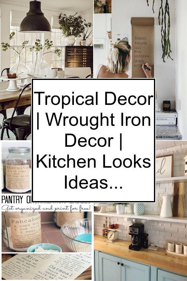 Tropical Decor Wrought Iron Decor Kitchen Looks Ideas In 2020