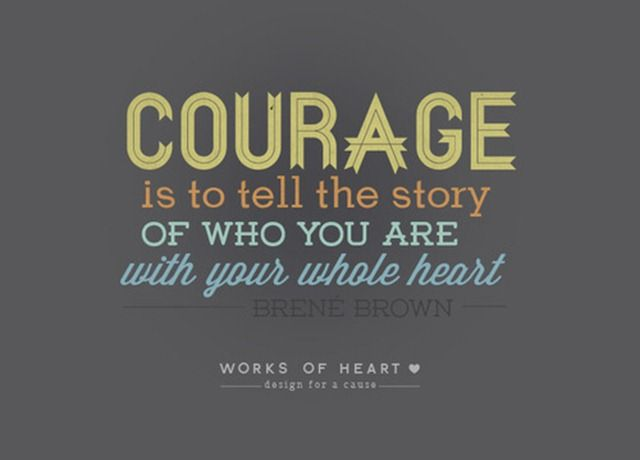 Courage to Tell the Story of Who You Are | To tell, The story and ...