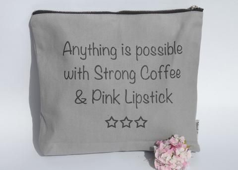 Pack of Three: Anything is possible with Strong Coffee & Pink Lipstick Wash Bag bridesmaid gifts