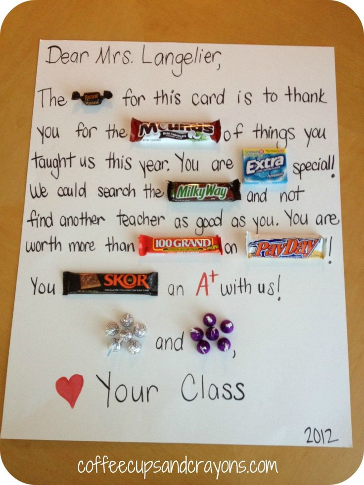 Great teacher gift ideas. Maybe instead of on posterboard, put the candy in a cute bucket and attach a card with the poem on it.