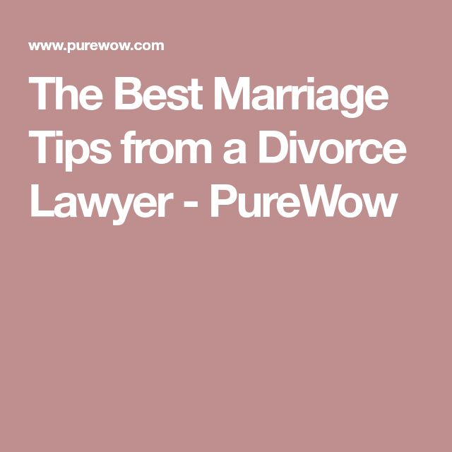 The Best Marriage Tips from a Divorce Lawyer - PureWow