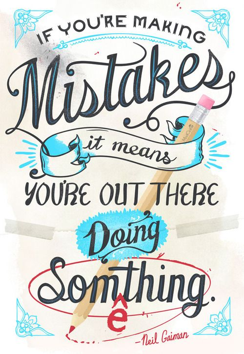 """""""If you're making mistakes, it means you're out there doing something"""" - Neil Gaiman quote"""