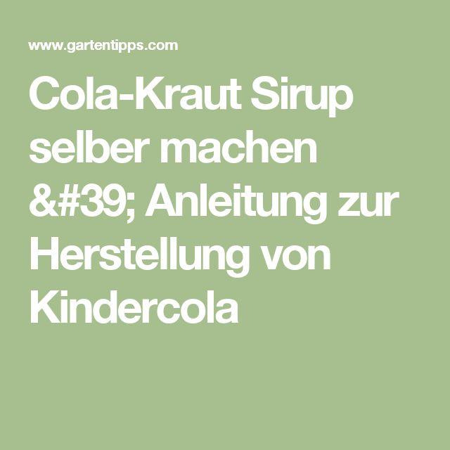 Cola-Kraut Sirup selber machen ' Anleitung zur Herstellung von Kindercola