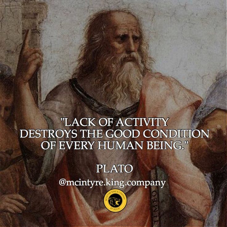 """113 Likes, 13 Comments - McIntyre King & Company (@mcintyre.king.company) on Instagram: """"Wisdom from Plato today. """"Lack of activity destroys the good condition of every human being.""""…"""""""