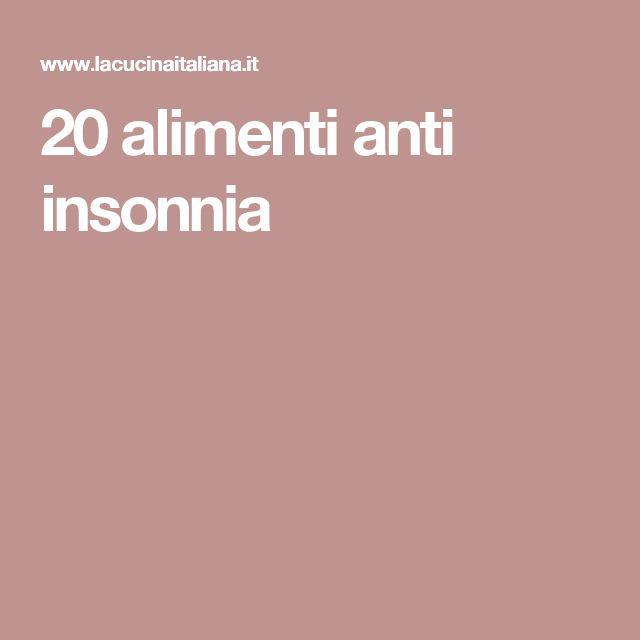 20 alimenti anti insonnia