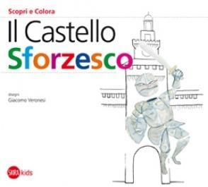 """Cristina Cappa Legora, """"Il Castello Sforzesco"""", disegni di Giacomo Veronesi, 2011"""