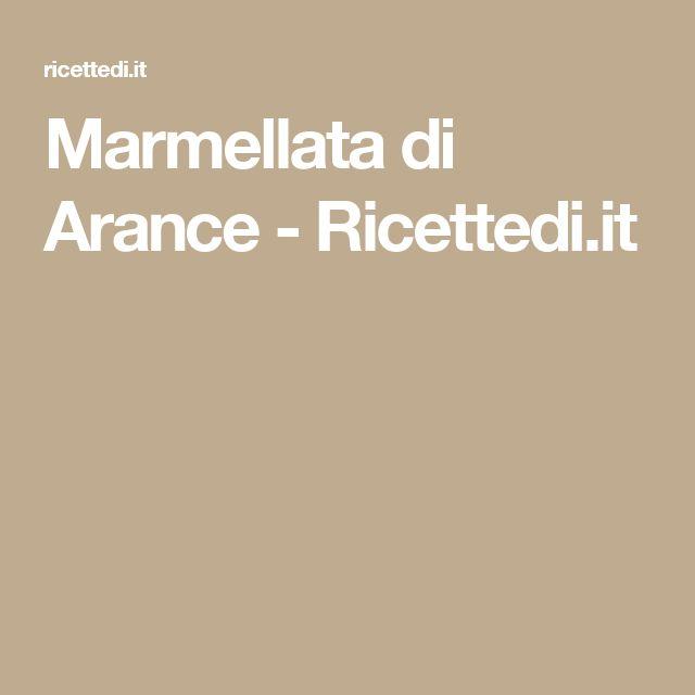 Marmellata di Arance - Ricettedi.it