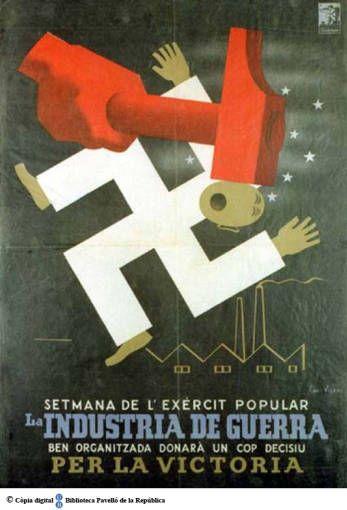 Setmana de l'Exèrcit Popular : Indústria de guerra ben organitzada donarà un cop decisiu per la victòria :: Cartells del Pavelló de la República (Universitat de Barcelona)