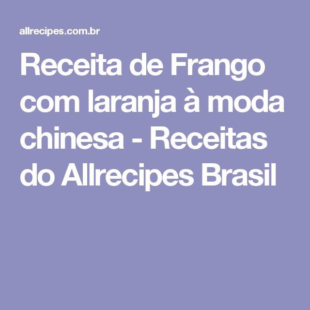 Receita de Frango com laranja à moda chinesa - Receitas do Allrecipes Brasil