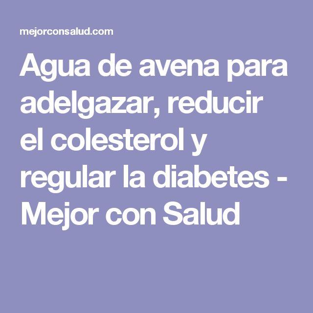 Agua de avena para adelgazar, reducir el colesterol y regular la diabetes - Mejor con Salud