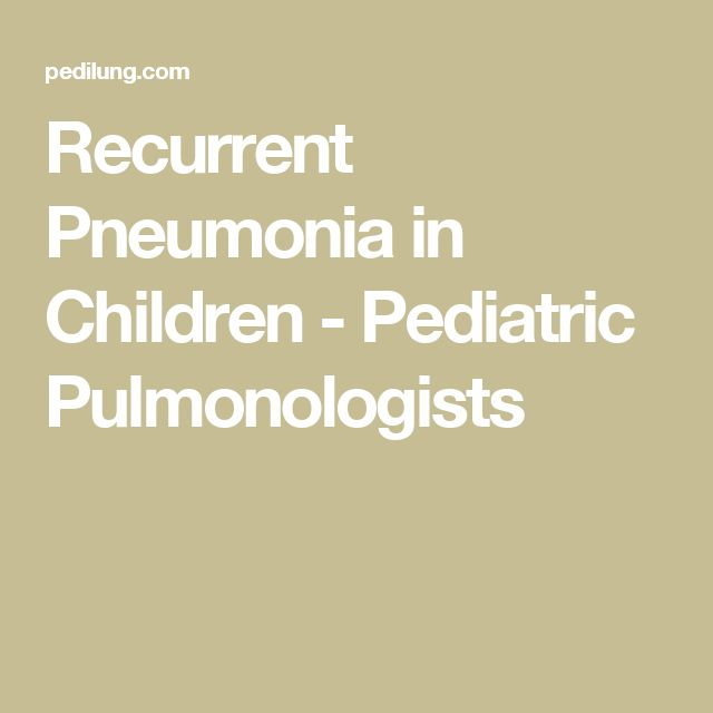 Recurrent Pneumonia in Children - Pediatric Pulmonologists
