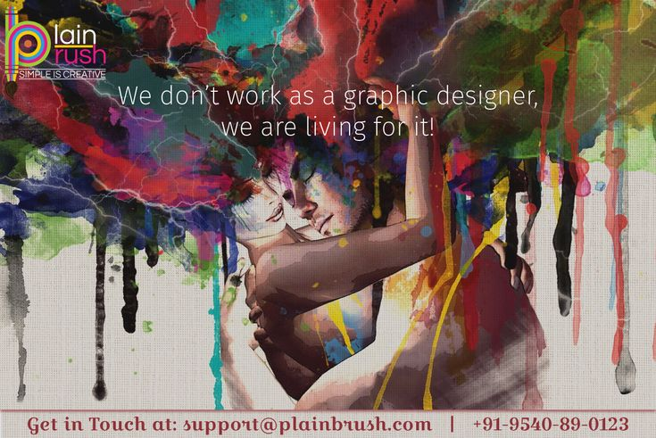 WE DON'T WORK AS A GRAPHIC DESIGNER, WE ARE LIVING FOR IT!  Enquire Us: +91 - 9540890123  support@plainbrush.com  https://plainbrush.com/  #plainbrush #logo #graphic #design #creative #photography #logodesign #brush #designcompany #creativeteam #logoagency #3danimation #imagine #ideate #plan #create #designer