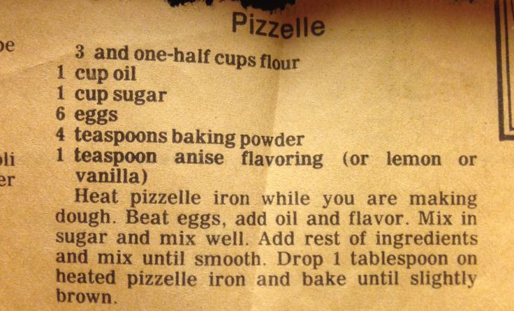 My Nana's Pizzelle Recipe:   This is my grandmother's recipe. Apparently she cut it out of the paper many years ago and it has been the go to recipe ever since for our family. Remember that you can always adjust the flavoring if you want it stronger or more mild.