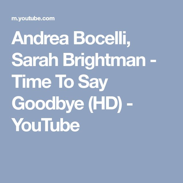 Andrea Bocelli, Sarah Brightman - Time To Say Goodbye (HD) - YouTube