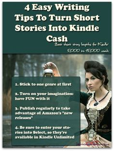 4 Easy Writing Tips To Turn Short Stories Into Kindle Cash -- Want to make money writing short stories? You can. Kindle Unlimited has made short stories not only popular, but profitable too.