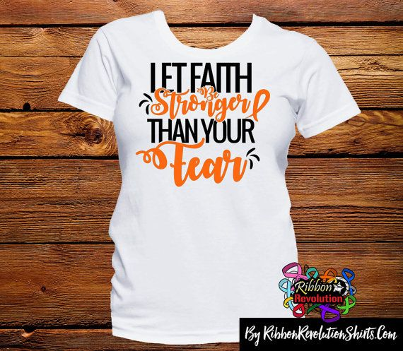 Orange Ribbon Let Faith Be Stronger Than Your by RibbonRevolution. An Orange Ribbon stands for #COPD, #CRPS, #KidneyCancer, #Leukemia, #MultipleSclerosis and #RSD