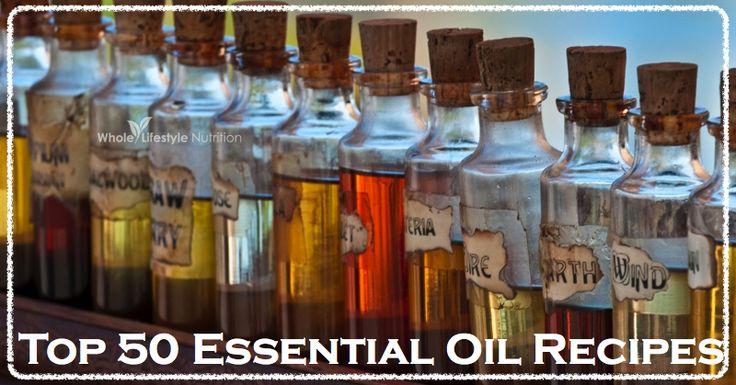 Top 50 Essential Oil Recipes   WholeLifestyleNutrition.com
