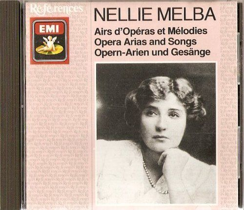Dame Nellie Melba : Nellie Melba - Opera Arias and Songs CD