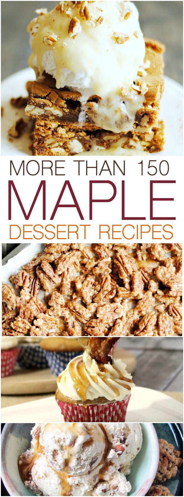 150+ Maple Desserts http://www.somethingswanky.com/150-maple-desserts/?utm_campaign=coschedule&utm_source=pinterest&utm_medium=Something%20Swanky&utm_content=150%2B%20Maple%20Desserts