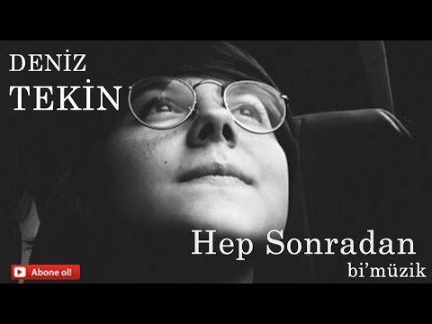 Deniz Tekin-Hep Sonradan (piano cover) - YouTube