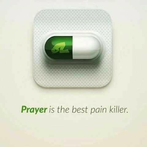 Prayer is the best pain killer