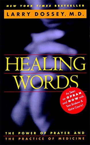 Healing Words: The Power of Prayer and the Practice of Me…
