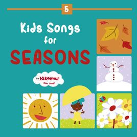 Kids Songs for Seasons!  Great for Winter, Spring, Summer and Fall! #kids #songs #preschool