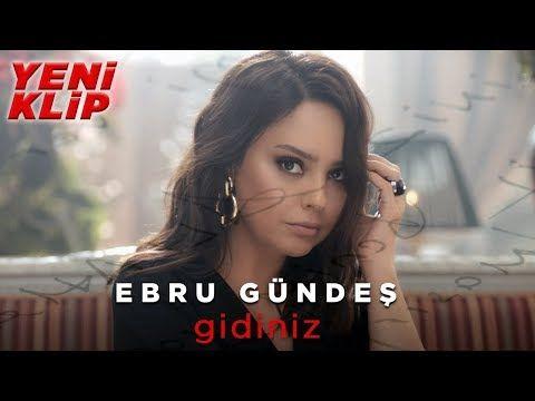 Ebru Gundes Gidiniz Video Klip Youtube Sarkici Sarkilar Muzik