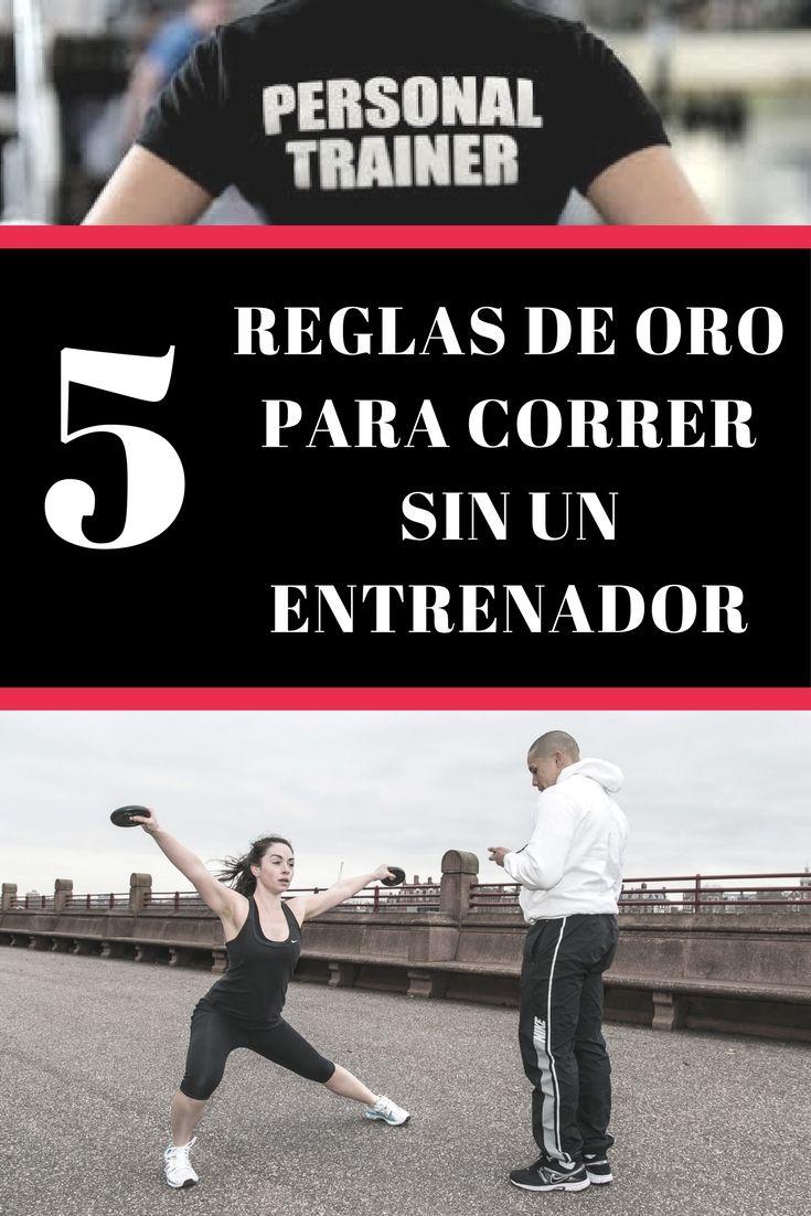 """""""LAS 5 REGLAS DE ORO PARA CORRER SIN UN ENTRENADOR"""""""