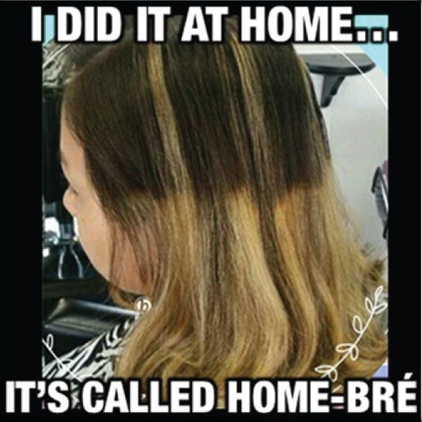 How To Fix Home Bre And The Funny Thing Is It Was Done In A Salon When Clients Say They Did At Make Me Want Pull My Hair Out