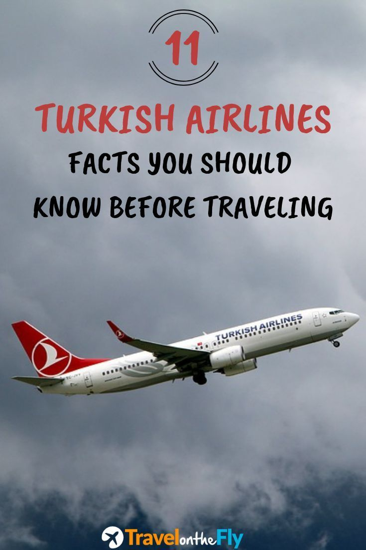 Before You Set Out On Your Flight With Turkish Airlines Check Out These 11 Fact Airlines Check Fact Flight S Turkish Airlines Air Travel Tips Airlines