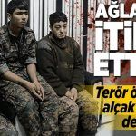 Yakalanan teröristler her şeyi itiraf etti