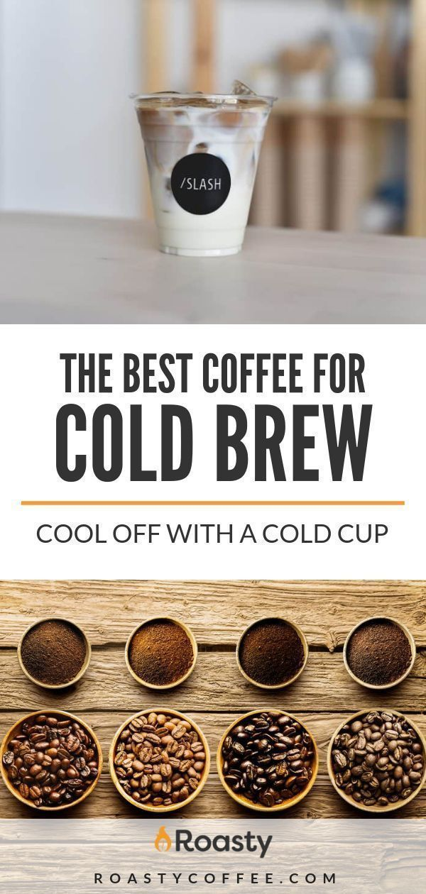 The Best Coffee For Cold Brew Cool Off With A Cold Cup 2021 Coffee Recipes Coffee Desserts Recipes Homemade Coffee