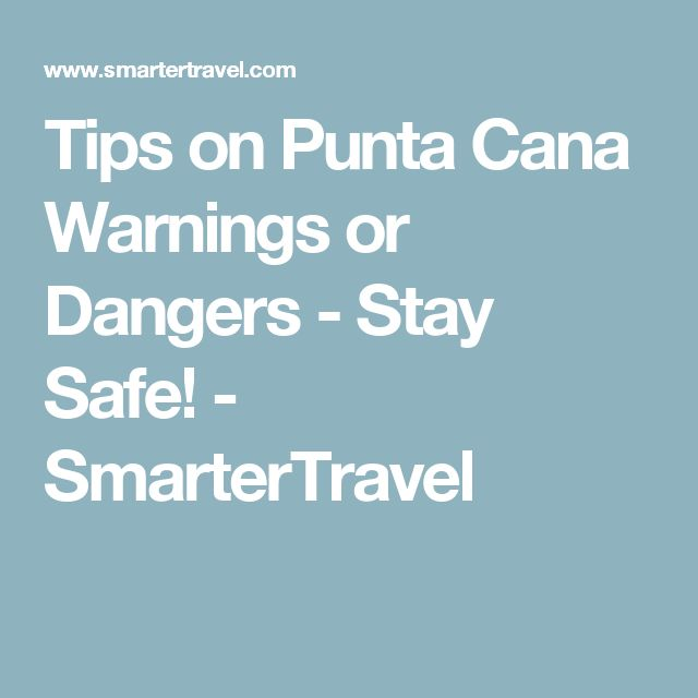 Tips on Punta Cana Warnings or Dangers - Stay Safe! - SmarterTravel