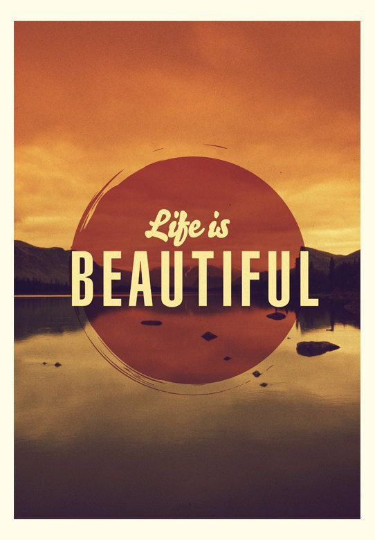 Life is beautiful.Life Is Beautiful, Quotes To Inspiration, Motivation Quotes, A Mothers Prayer, Motivation Posters, October Baby, Prints, Inspiration Quotes, Design