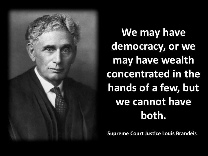 Brandeis on Wealth vs Democracy
