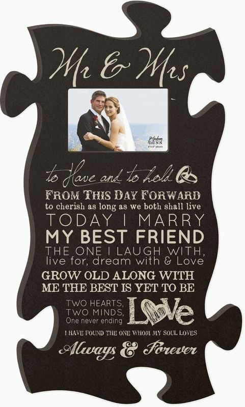 "A perfect start to your life together makes for a perfect start to you Puzzle Frame collection. Inscribed with ""Mr. & Mrs. to have and to hold from this day forward to cherish as long as we both shall"