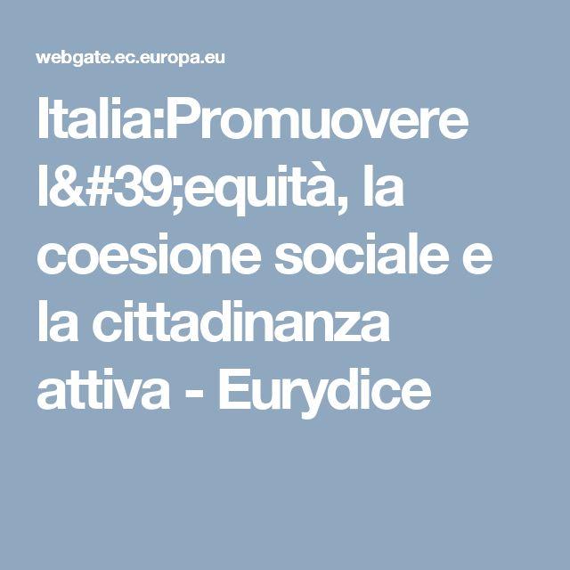 Italia:Promuovere l'equità, la coesione sociale e la cittadinanza attiva - Eurydice