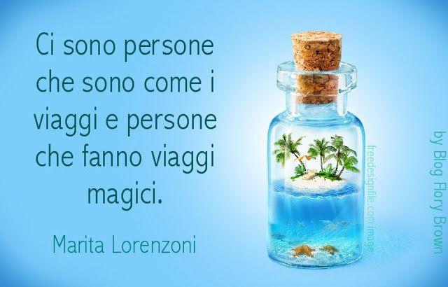 """""""Ci sono persone che sono come i viaggi e persone che fanno viaggi magici."""" (Marita Lorenzoni) - #frasi #aforismi #pensieri #viaggi #bottiglie #palme"""