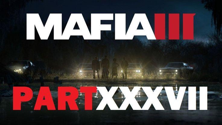 Mafia III - Alvarez [Part XXXVII]